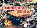 RESCATAMOS UN BMW SERIE 3 E21 DE 1982