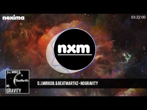 D.J.MIRKO B. & BEATMARTHZ - No Gravity