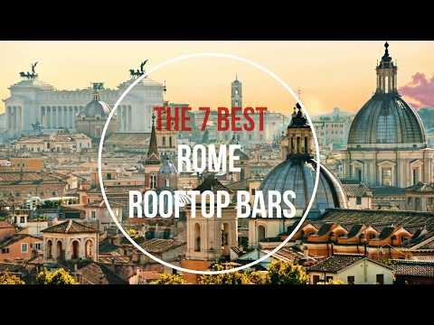 The 7 BEST ROOFTOP BARS IN ROME to visit 2018