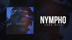 "Yung Bleu ""Nympho"" (Official Audio)"