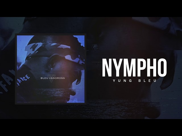 Yung Bleu Nympho (Official Audio)