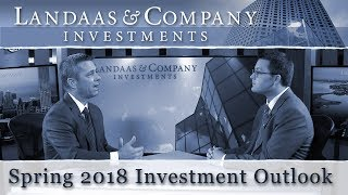 Spring 2018 Investment Outlook