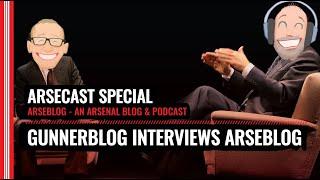Gunnerblog Interviews Arseblog About Arseblog | Arsecast Special