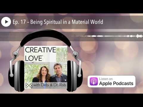 Ep. 17 – Being Spiritual in a Material World