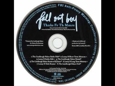 Fall Out Boy - Thnks Fr Th Mmrs [THE LINDBERGH PALACE REMIX].wmv