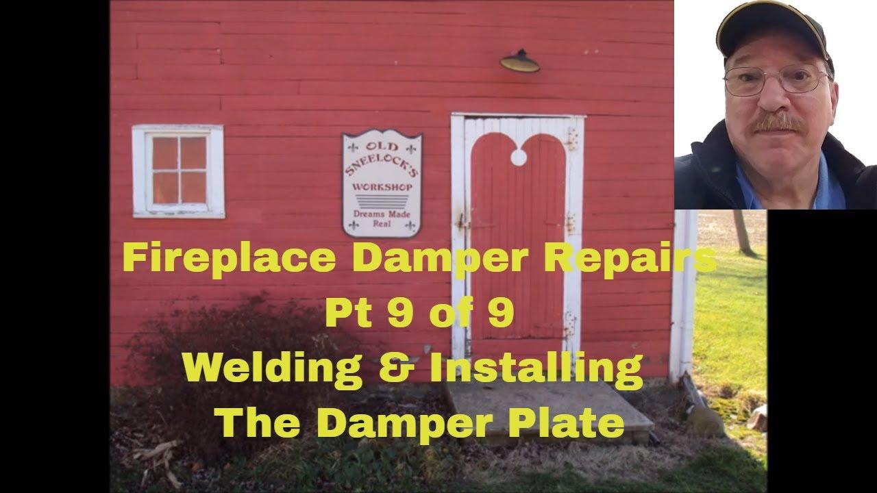 fireplace damper repairs pt 9 welding u0026 installing the damper