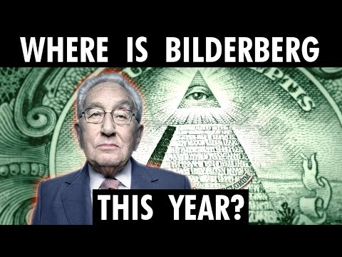 BREAKING: Bilderberg 2017 Meeting Location and Date Confirmed