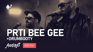 AGELAST SESSION: PRTI BEE GEE feat. DRUMBOOTY