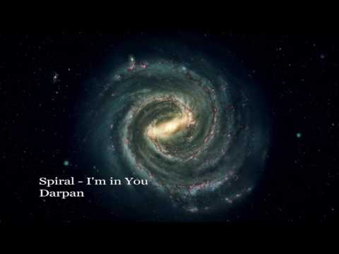 Spiral - I'm in you - Darpan