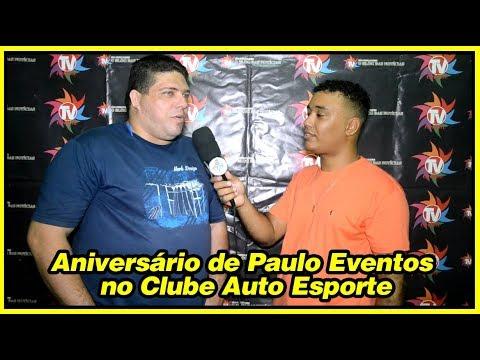 ANIVERSÁRIO DE PAULO EVENTOS NO CLUBE AUTO ESPORTE EM SÃO GONÇALO DO AMARANTE