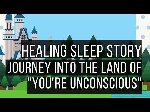 Ericksonian Hypnosis Bedtime Story: Hypnotic Journey Into The Land Of You're Unconscious
