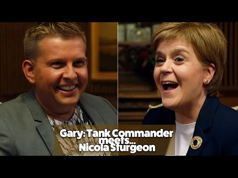 Gary: Tank Commander Meets...Nicola Sturgeon