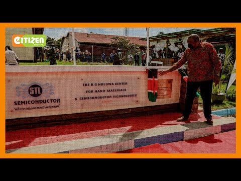 President Uhuru opens a nanotechnology and semiconductor manufacturing facility