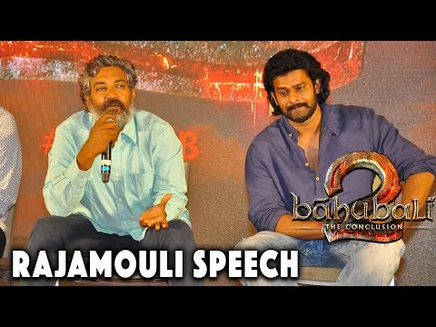 SS Rajamouli Speech at Baahubali - The Conclusion - Official Press Meet | Prabhas, Anushka, Tamannah