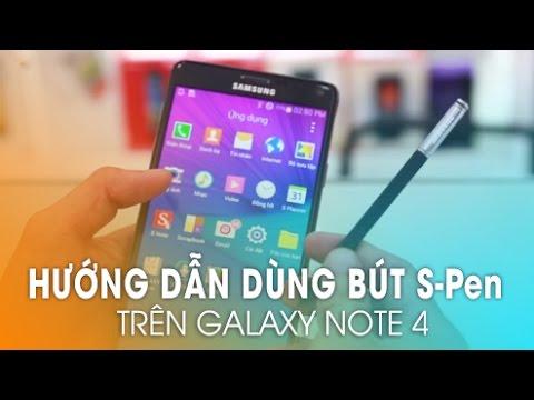 Samsung Galaxy Note 4 –  Hướng dẫn sử dụng bút S Pen