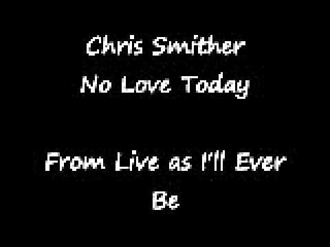 Chris Smither - No Love Today