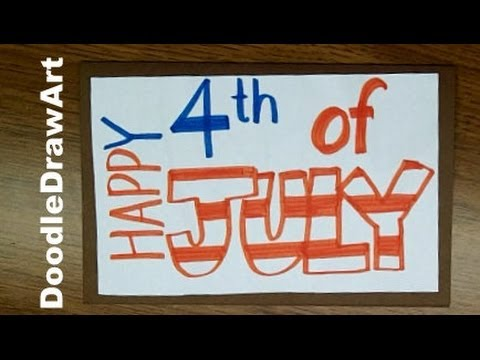 Happy 4th Of July! Make This Card, Poster, Or Sign   Step By Step Tutorial    YouTube