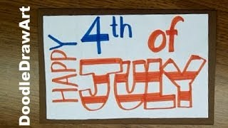Happy 4th of July!  Make this Card, Poster, or Sign  - Step by Step tutorial
