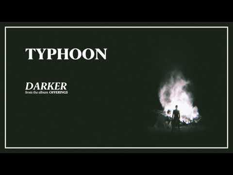 "Typhoon - ""Darker"" [Official Audio]"