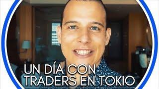 Pasando el d?a con traders - ?ltimo dia en Tokio