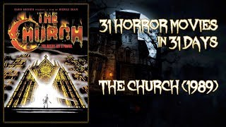 The Church (1989) - 31 Horror Movies in 31 Days