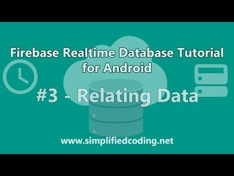Firebase Realtime Database Tutorial for Android - Relating Data #3