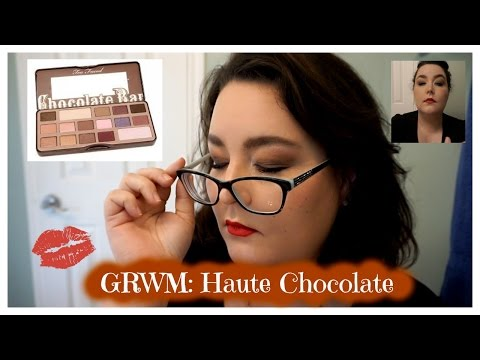 Chatty GRWM: Too Faced Chocolate Bar Haute Chocolate
