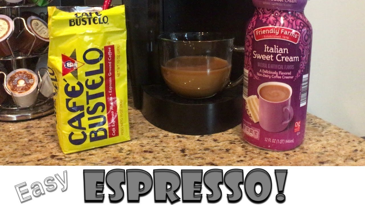 How To Make The Best Espresso With A Keurig And Cafe Bustelo