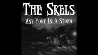 "The Skels - Any Port in a Storm - from the album ""Headed for the Knackers Yard"""