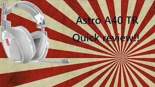 QUICK Astro A40 TR review/first thoughts.