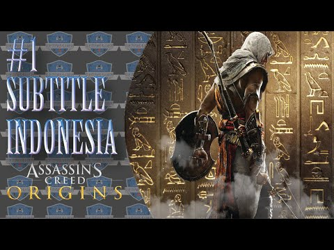 Assassin Creed Origins Subtitle Indonesia 1 Youtube