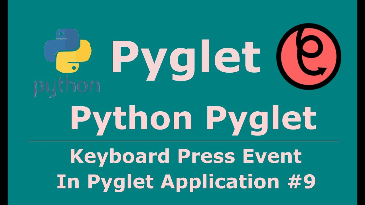 9 Pyglet Python Keyboard Press Event