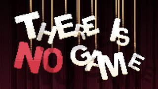 THERE IS NO GAME FULL GAME Complete walkthrough gameplay - No commentary