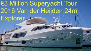 €3 Million Superyacht Tour : 2016 Van der Heijden 24m Explorer