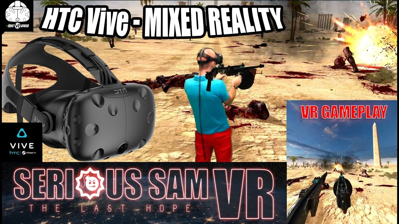Download SERIOUS SAM VR MIXED REALITY HTC VIVE GAMEPLAY AND REVIEW IN VR! Wow, this game really rocks!