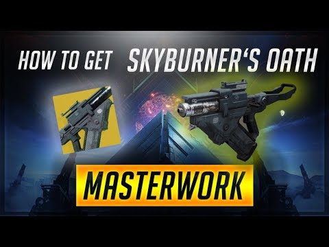 Destiny 2: Warmind | How to get Skyburner's Oath Catalyst and Masterwork Fully Upgraded!!