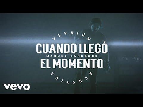 Manuel Carrasco - Cuando Llegó El Momento