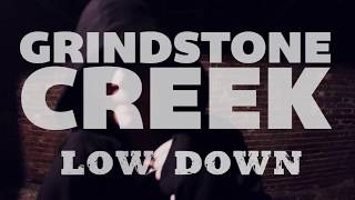 Grindstone Creek - Low Down (OFFICIAL MUSIC VIDEO)