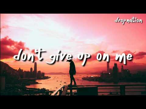 Illenium, Kill The Noise - Don't Give Up On Me (Lyrics)