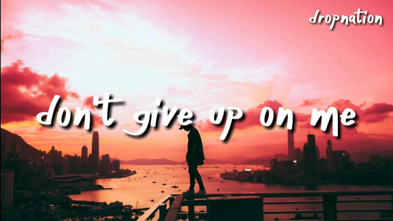 Illenium, Kill The Noise - Don't Give Up On Me (Lyrics ...