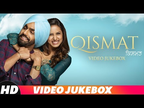 Qismat | Video Jukebox | Ammy Virk | Sargun Mehta | Gurnam Bhullar | Latest Punjabi Songs 2018