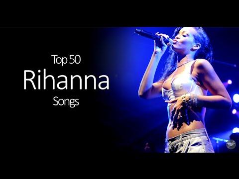 Top 50 Rihanna Songs