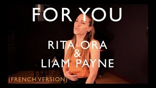 FOR YOU ( FRENCH VERSION ) RITA ORA, LIAM PAYNE ( FIFTY SHADES FREED ) SARA'H COVER
