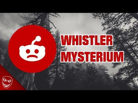 Das Whistler Mysterium! Gruseliger Reddit Post!