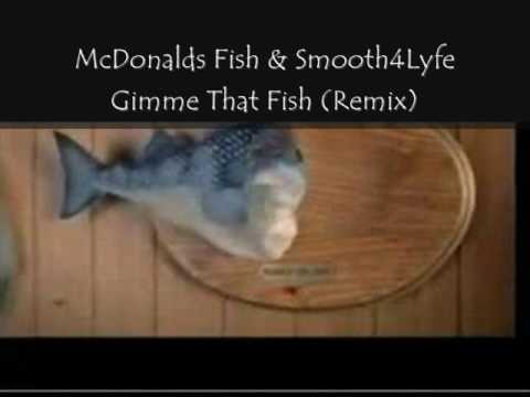 Smooth4Lyfe & McDonalds Singing Fish- Gimme That  Filet-O-Fish (Remix)