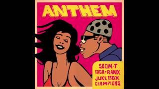 Jukebox Champions - Anthem ft. Biga*Ranx & Soom T