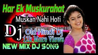 Har Ek Muskurahat Muskan Nahi Hoti ll Old Hindi Dj