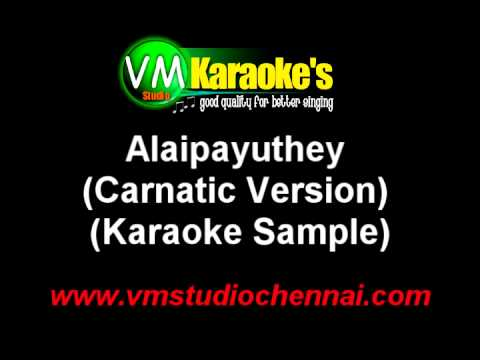 Alaipayuthey Kanna Karaoke Carnatic Version
