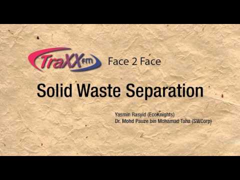Solid Waste Separation   Traxx FM Face 2 Face