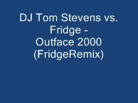 DJ Tom Stevens vs. Fridge - Outface 2000 (FridgeRemix) - Classic Trance